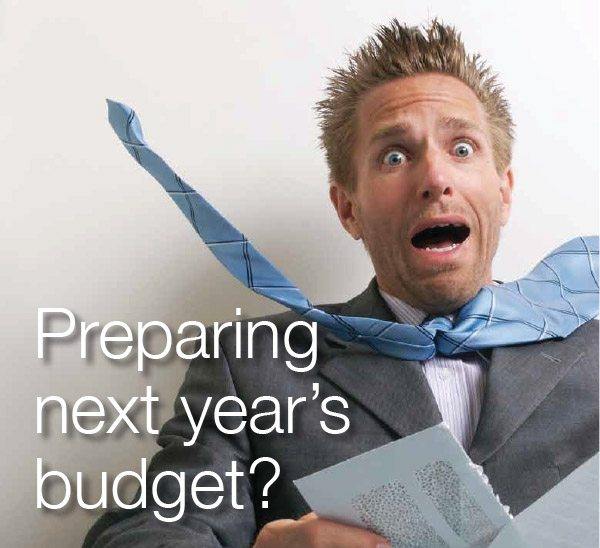 Preparing Next Year's Budget?