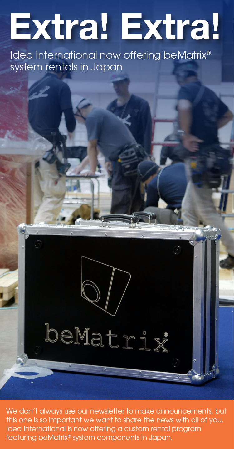 Idea International offers beMatrix exhibit system rentals in Japan!