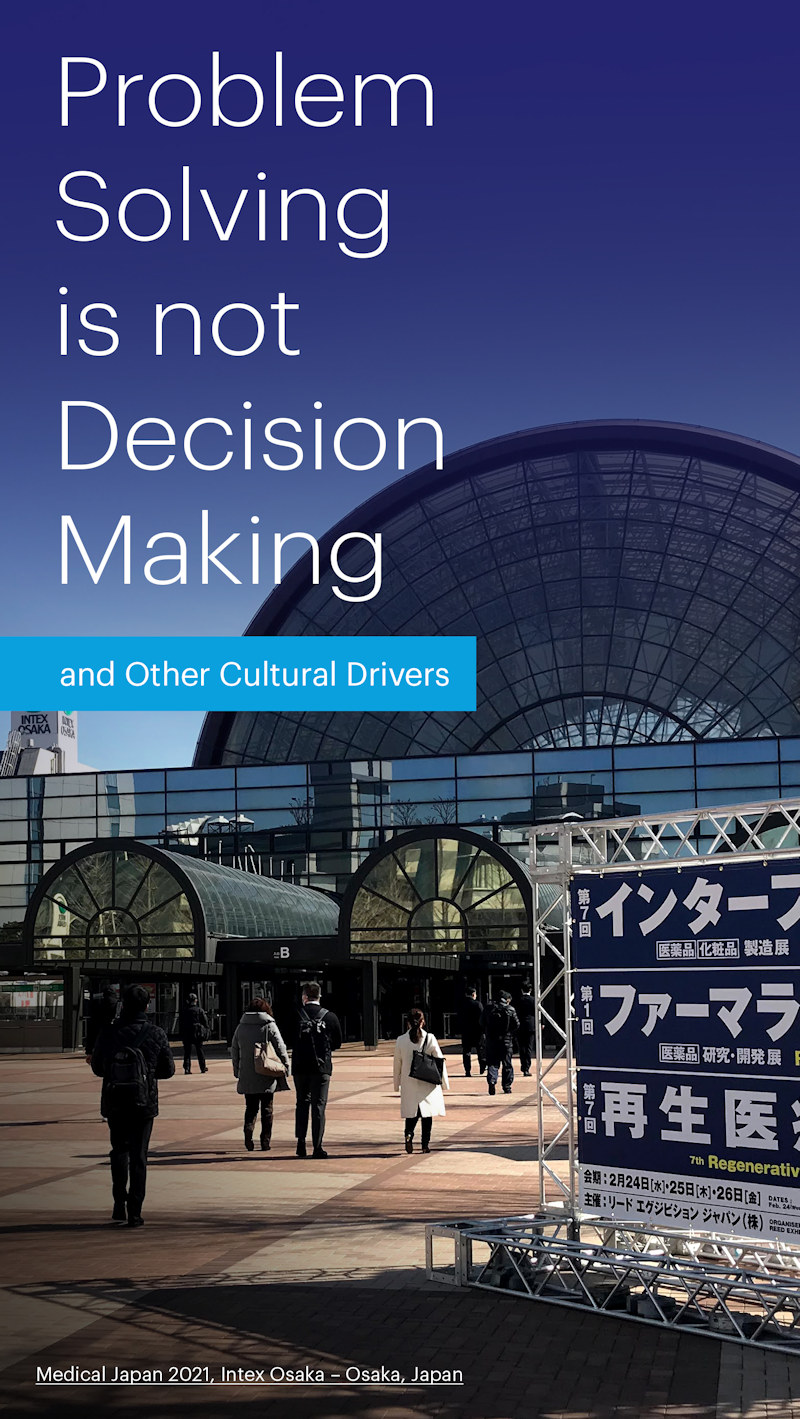 Problem Solving is not Decision Making—and Other Cultural Drivers -#1